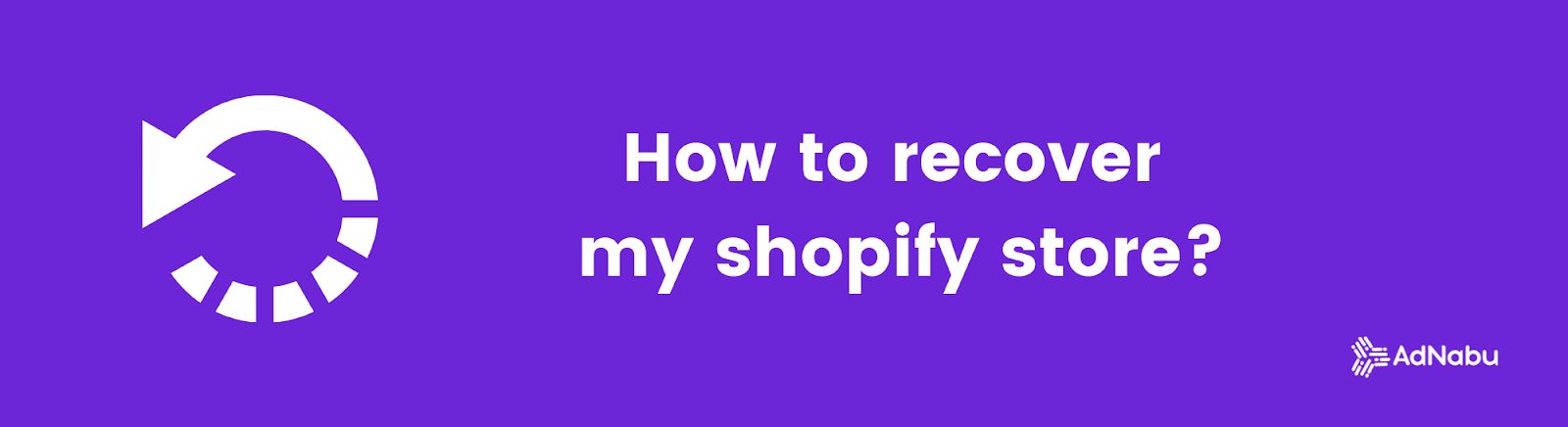 How to Recover My Shopify Store