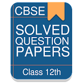 Solved Question Papers - Class 12th