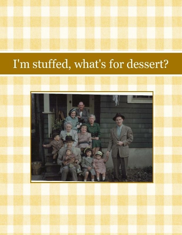 I'm stuffed, what's for dessert?
