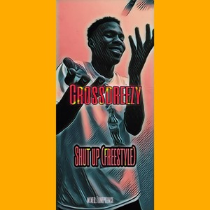 Crossdreezy shut up cover.mp3 Upload Your Music Free