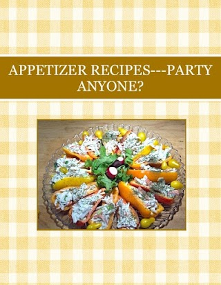 APPETIZER RECIPES---PARTY ANYONE?