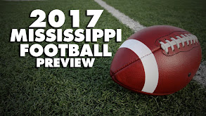 2017 Mississippi Football Preview thumbnail