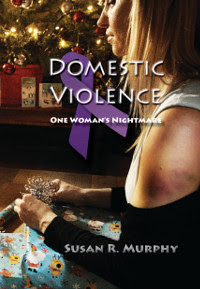 Domestic Violence: One Woman's Nightmare by Susan R. Murphy