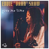 "Give Me Time - Eddie ""Vaan"" Shaw"