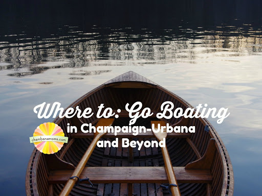 Where to Go Boating with Your Family in Champaign-Urbana and Beyond
