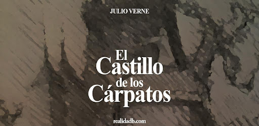 The Castle of the Cárpatos - Jules Verne - Free book in Spanish - Reality B