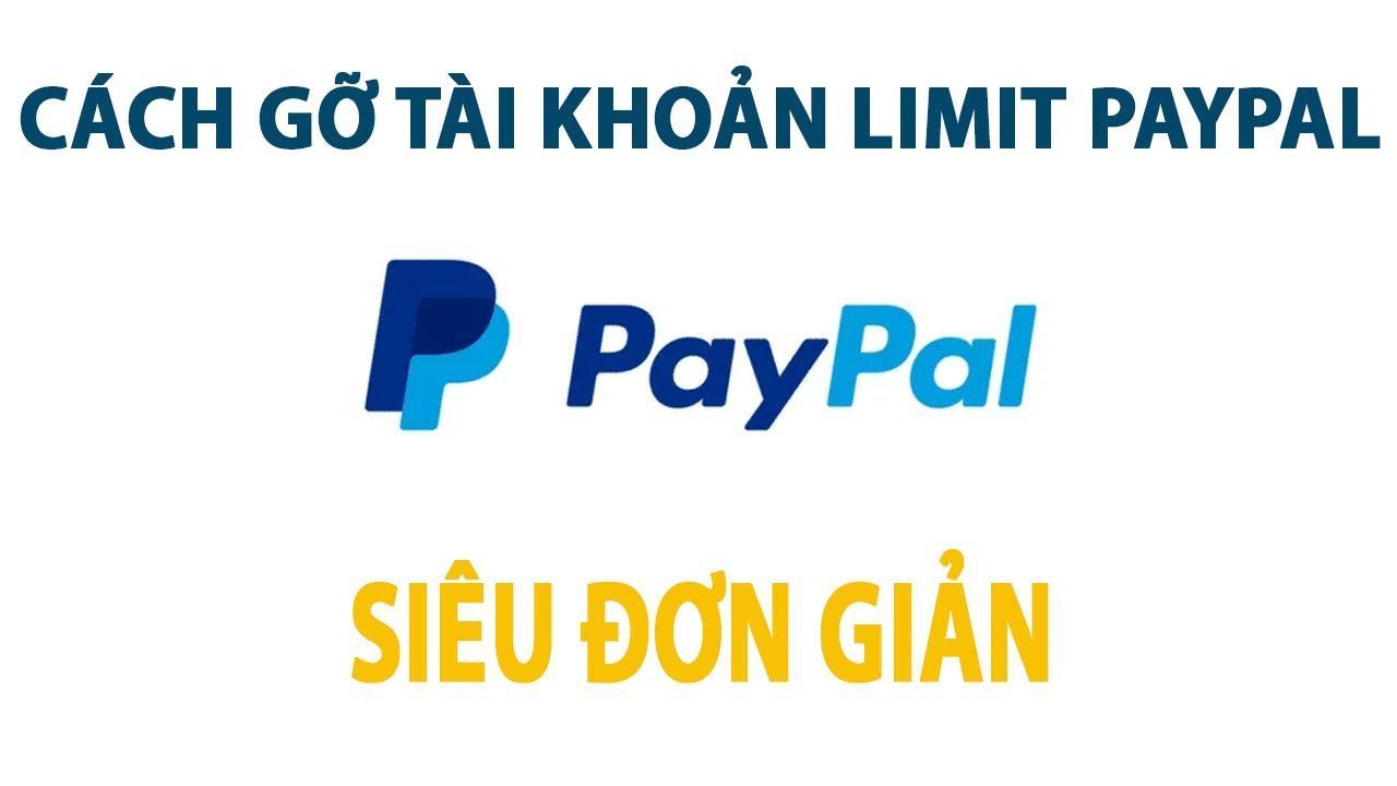Nguyên nhân và cách gỡ Limit Paypal MỚI NHẤT 2021 - YouTube