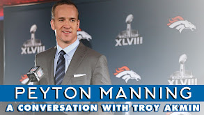 Peyton Manning: A Conversation with Troy Aikman thumbnail