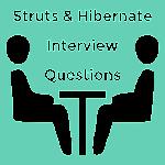 Struts & Hibernate Questions