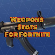 Weapons Stats For Fortnite