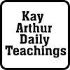 Kay Arthur Daily Teachings