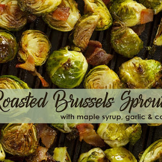 Roasted Brussels Sprouts with Maple Syrup, Garlic & Cayenne.