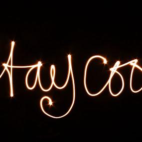 stay cool by Yunita Halim - Abstract Light Painting ( cool, stay, graffiti, gold, light )