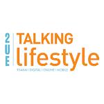 2UE Talking Lifestyle