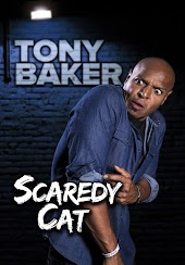 Tony Baker: Scaredy Cat