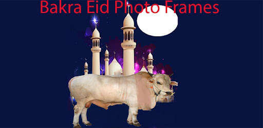 Bakra Eid Photo Frames - Apps on Google Play