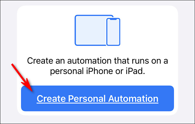 """In Apple Shortcuts on iPhone, tap """"Create Personal Automation"""""""