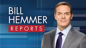 Bill Hemmer Reports thumbnail