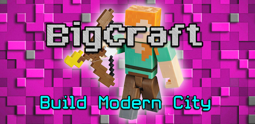BigCraft: Build Modern City APK