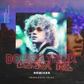 Do You Think About Me (Remixes) - EP