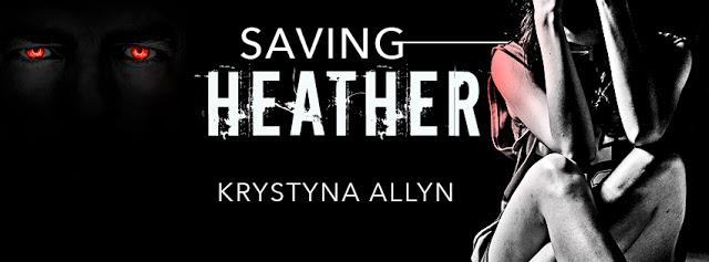 SAVING HEATHER by Krystyna Allyn @KrystynaAllyn @BookSmacked #NewRelease #TheUnratedBookshelf