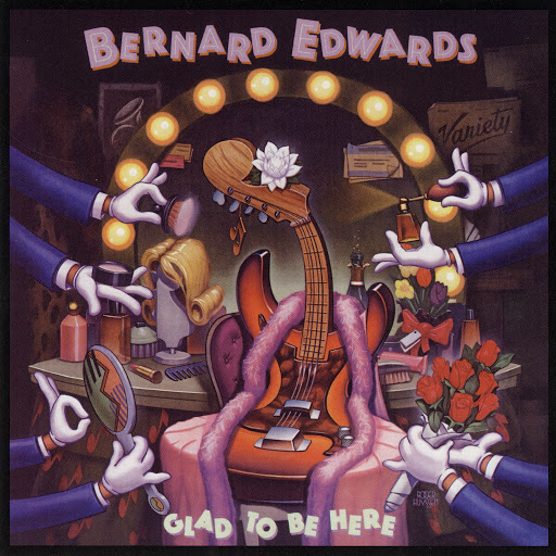 Glad To Be Here - Bernard Edwards