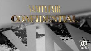 Vanity Fair Confidential thumbnail