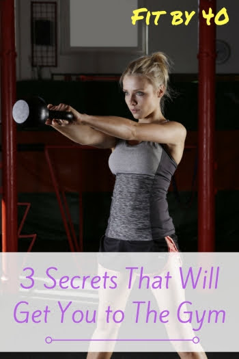 3 Secrets That Will Get You to The Gym