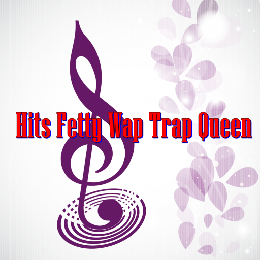 Hits Fetty Wap Trap Queen