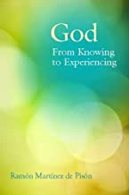 GOD: FROM KNOWING TO EXPERIENCING