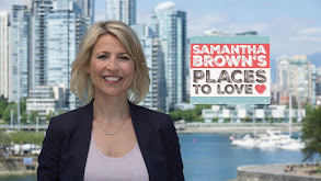 Samantha Brown's Places to Love thumbnail