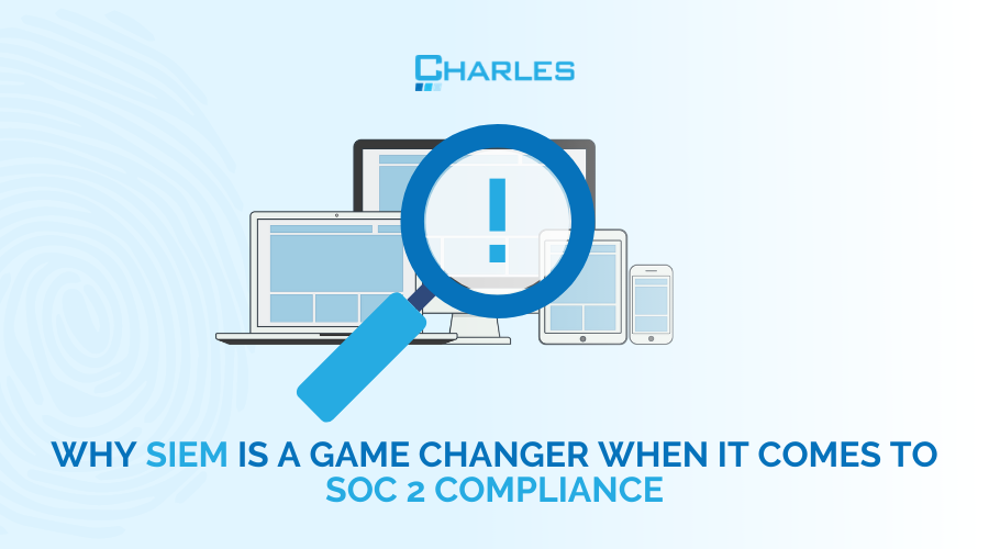 How to get SOC 2 compliance: why SIEM is a game changer