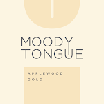 Moody Tongue Applewood Gold
