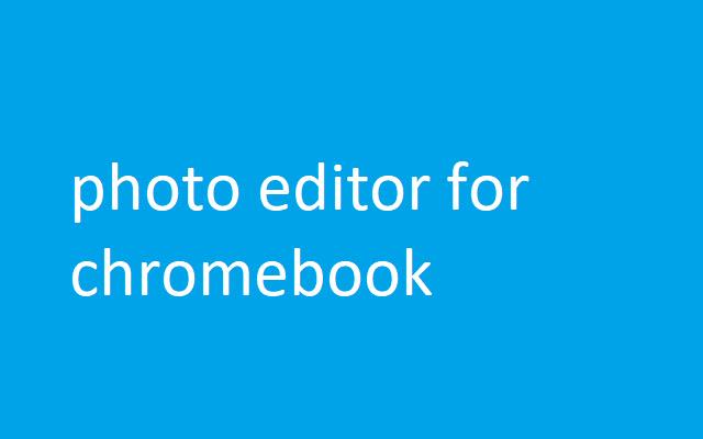 photo editor for chromebook