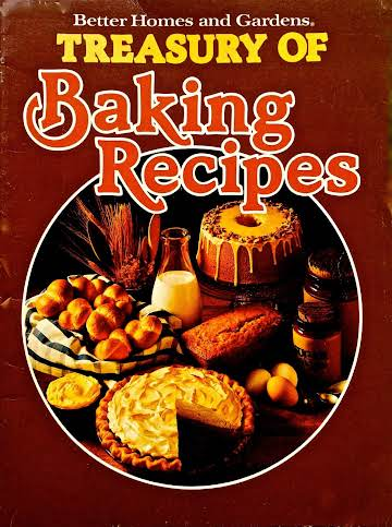 Better homes and garden treasury of baking recipes favorite the better homes and garden treasury of baking recipes book was published in 1978is is a soft cover book with 64 pages full of recipes from cakes and forumfinder Choice Image