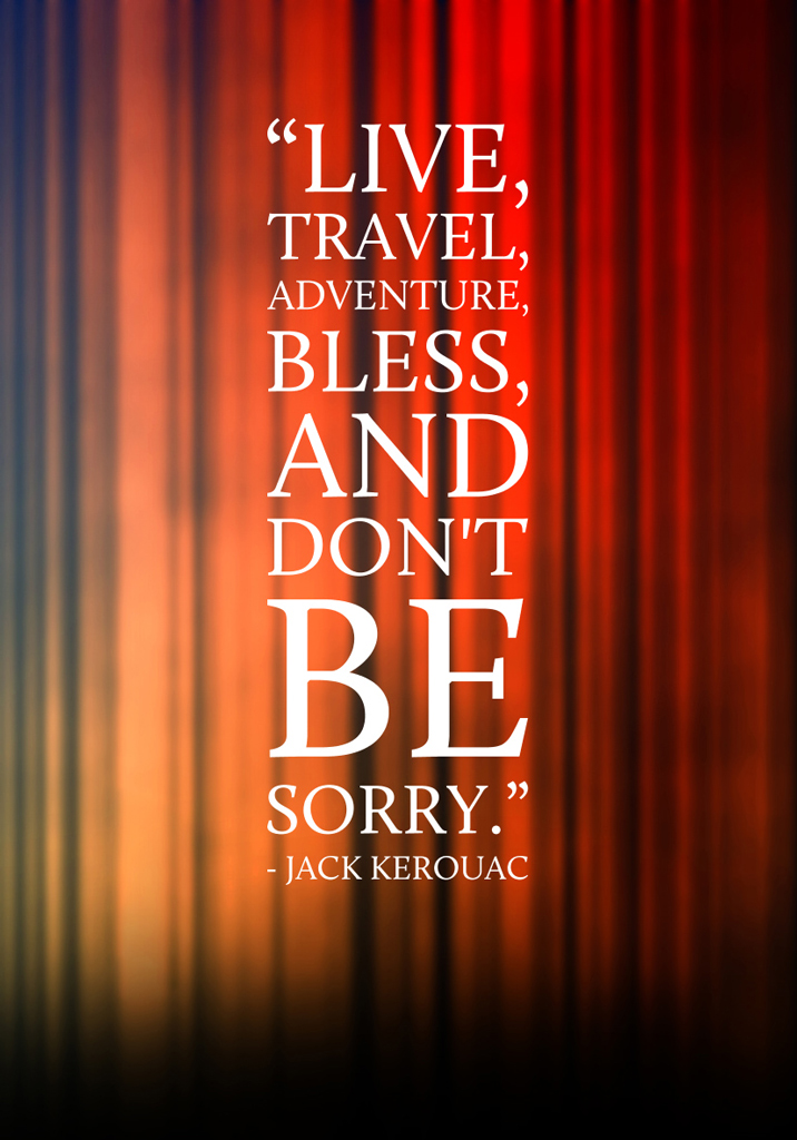 """Photo: Daily Inspiration  As I continue to unpack from my last two photo workshops in Cambodia and Zion National Park respectfully and begin to prepare to leave for Jordan next week, one of my favorite authors comes to mind.... Jack Kerouac  """"Live, Travel, Adventure, Bless, and don't be sorry"""" ~ Kerouac  Life is such a precious thing. Don't take it for granted. Don't continue to push things off onto tomorrow. Regret is a four letter wordafter-all Every day I cherish my family (my wife and son) and every adventure I cherish the life that allows me to explore.  www.colbybrownphotography.com"""