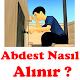 Abdest Nasıl Alınır ? Download for PC Windows 10/8/7