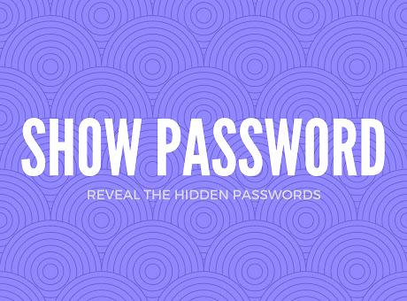Show Hidden Password