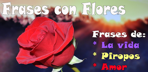 Frases Con Flores Apps On Google Play