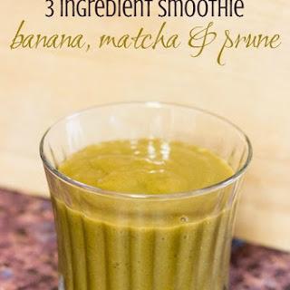 3 Ingredient Breakfast Smoothie | Banana, Prune & Matcha.
