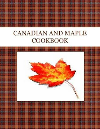 CANADIAN AND MAPLE  COOKBOOK