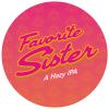 Sibling Revelry Favorite Sister