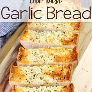 BEST Garlic Bread.