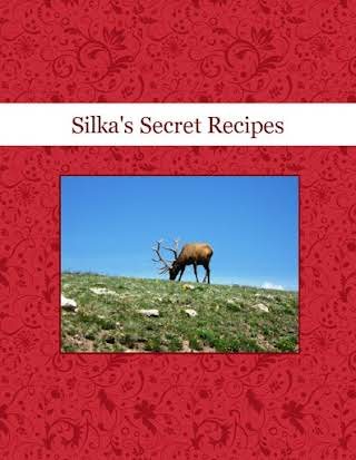 Silka's Secret Recipes