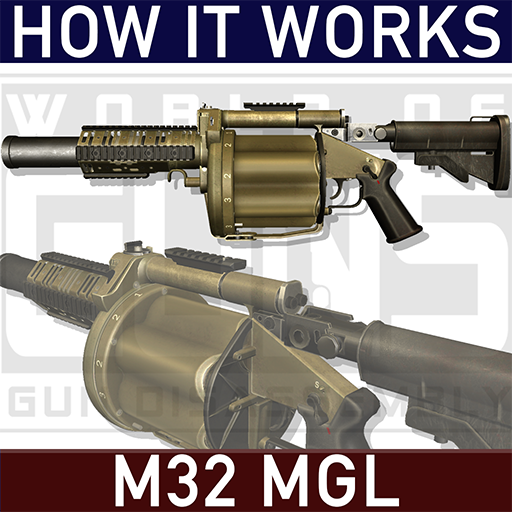 How it Works: M32 MGL Grenade Launcher