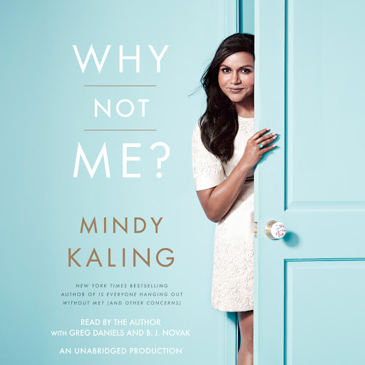 Why Not Me By Mindy Kaling Audiobooks On Google Play