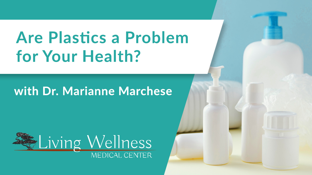 Are Plastics A Problem For Your Health