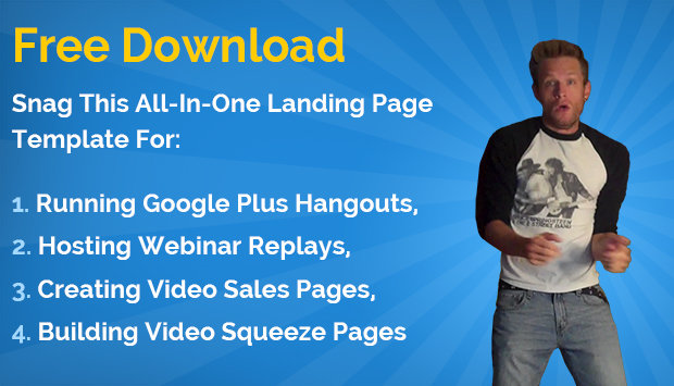 [Free Download] Snag This All-In-One Landing Page Template For Running Google+ Hangouts, Hosting Webinar Replays, Creating Video Sales Pages, and Building Video Squeeze Pages