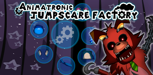Animatronic Jumpscare Factory - Apps on Google Play