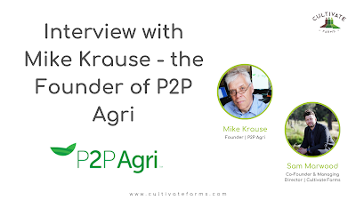 Interview with Mike Krause - the Founder of P2P Agri